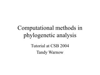 Computational methods in phylogenetic analysis