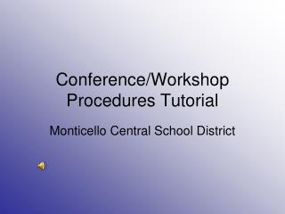 Conference/Workshop Procedures Tutorial