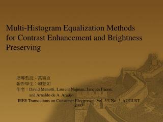 Multi-Histogram Equalization Methods for Contrast Enhancement and Brightness Preserving