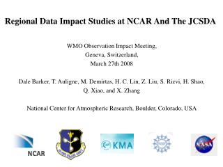 Regional Data Impact Studies at NCAR And The JCSDA