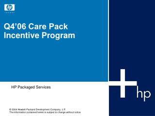 Q4'06 Care Pack Incentive Program