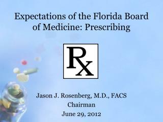 Expectations of the Florida Board of Medicine: Prescribing