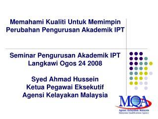 Seminar Pengurusan Akademik IPT Langkawi Ogos 24 2008 Syed Ahmad Hussein Ketua Pegawai Eksekutif