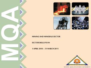 MINING AND MINERALS SECTOR SECTOR SKILLS PLAN 1 APRIL 2010 – 31 MARCH 2011