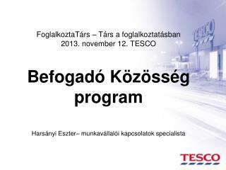 18  év 100  település 111  magyar Tesco saját márkás termék 218  áruház 1000  magyar vállalkozás