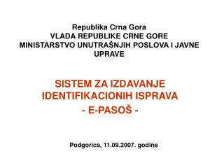 Republika Crna Gora VLADA REPUBLIKE CRNE GORE MINISTARSTVO UNUTRAŠNJIH POSLOVA I JAVNE UPRAVE