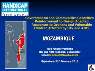Joao Arnaldo Vembane HIV and AIDS Technical Coordinator Email:  himozsida@tvcabo.co.mz