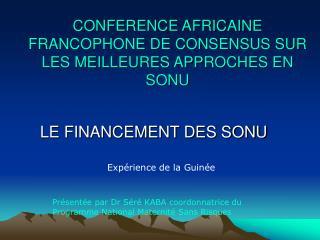 CONFERENCE AFRICAINE FRANCOPHONE DE CONSENSUS SUR LES MEILLEURES APPROCHES EN SONU