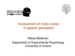Involvement of motor cortex  in speech perception