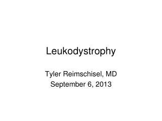 Leukodystrophy