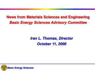 News from Materials Sciences and Engineering Basic Energy Sciences Advisory Committee