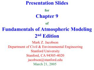 Presentation Slides for Chapter 9 of Fundamentals of Atmospheric Modeling 2 nd  Edition