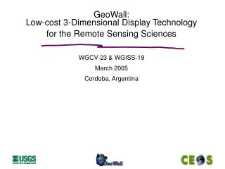 GeoWall: Low-cost 3-Dimensional Display Technology for the Remote Sensing Sciences