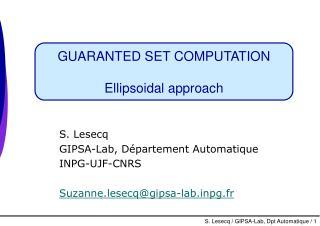 GUARANTED SET COMPUTATION Ellipsoidal approach