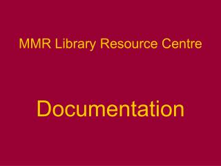 MMR Library Resource Centre