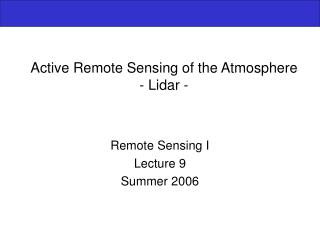 Active Remote Sensing of the Atmosphere - Lidar -