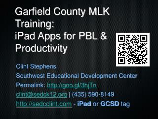 Garfield County MLK Training:  iPad Apps for PBL & Productivity