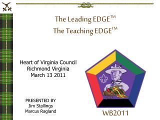 The Leading EDGE TM The Teaching EDGE TM
