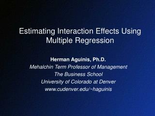 Estimating Interaction Effects Using Multiple Regression