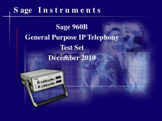 Sage 960B General Purpose IP Telephony Test Set December 2010