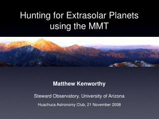 Hunting for Extrasolar Planets using the MMT