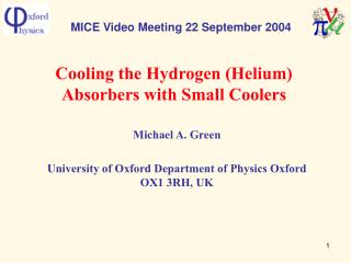 Cooling the Hydrogen (Helium) Absorbers with Small Coolers