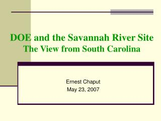 DOE and the Savannah River Site The View from South Carolina