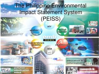 The Philippine Environmental Impact Statement System (PEISS)