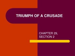 TRIUMPH OF A CRUSADE