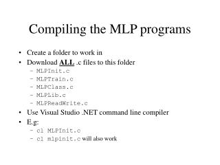 Compiling the MLP programs