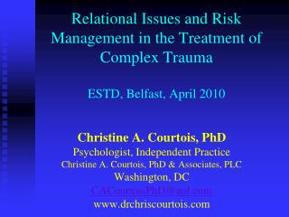 Relational Issues and Risk Management in the Treatment of Complex Trauma ESTD, Belfast, April 2010
