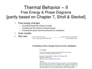 Thermal Behavior – II Free Energy & Phase Diagrams [partly based on Chapter 7, Sholl & Steckel]