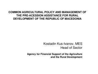 Kostadin Kus-Ivanov, MES Head of Sector Agency for Financial Support of the Agriculture