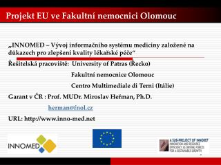 Projekt EU ve Fakultní nemocnici Olomouc
