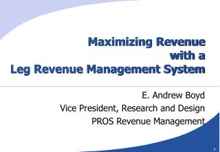Maximizing Revenue with a Leg Revenue Management System