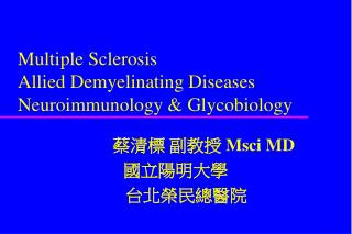 Multiple Sclerosis  Allied Demyelinating Diseases Neuroimmunology & Glycobiology