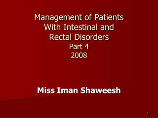 Management of Patients With Intestinal and Rectal Disorders Part 4 2008