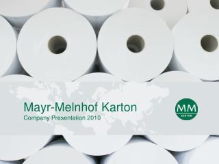 Mayr-Melnhof Karton Company Presentation 2010
