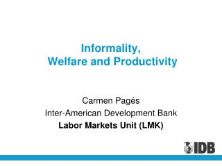 Informality,  Welfare and Productivity