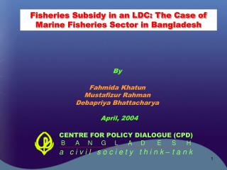Fisheries Subsidy in an LDC: The Case of Marine Fisheries Sector in Bangladesh