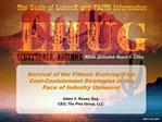 Survival of the Fittest: Evolving Your Cost-Containment Strategies in the Face of Industry Upheaval  Adam V. Russo, Esq.
