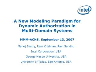 Manoj Sastry, Ram Krishnan, Ravi Sandhu Intel Corporation, USA George Mason University, USA