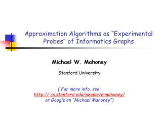 "Approximation Algorithms as ""Experimental Probes"" of Informatics Graphs"