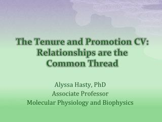 The Tenure and Promotion CV: Relationships are the  Common Thread