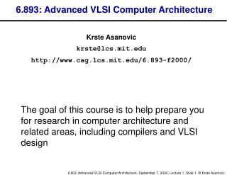 6.893: Advanced VLSI Computer Architecture