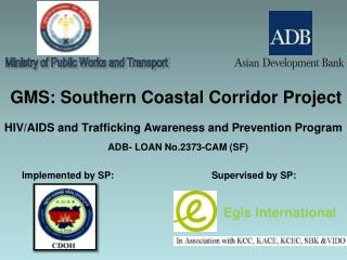 GMS: Southern Coastal Corridor Project HIV/AIDS and Trafficking Awareness and Prevention Program