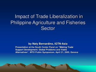 Impact of Trade Liberalization in Philippine Agriculture and Fisheries Sector
