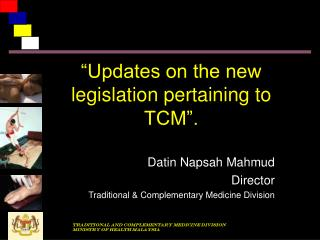 """Updates on the new legislation pertaining to TCM""."