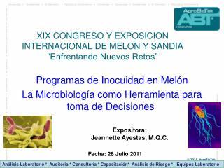 XIX CONGRESO Y EXPOSICION INTERNACIONAL DE MELON Y SANDIA  �Enfrentando Nuevos Retos�