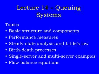 Lecture 14 – Queuing Systems